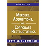 Mergers, Acquisitions, and Corporate Restructurings ~ Patrick A. Gaughan