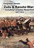 Zulu & Basuto Wars Including Complete Medal Roll 18