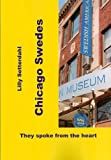 img - for Chicago Swedes: They Spoke From the Heart book / textbook / text book