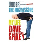 Under the Microscope: My Lifeby Dave Spikey