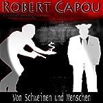 Von Schweinen und Menschen (Robert Capou 2) | Georg Bruckmann