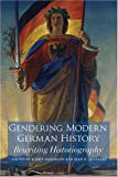 img - for Gendering Modern German History: Rewriting Historiography book / textbook / text book