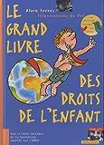 echange, troc Alain Serres - Le Grand livre des droits de l'enfant - édition 2010