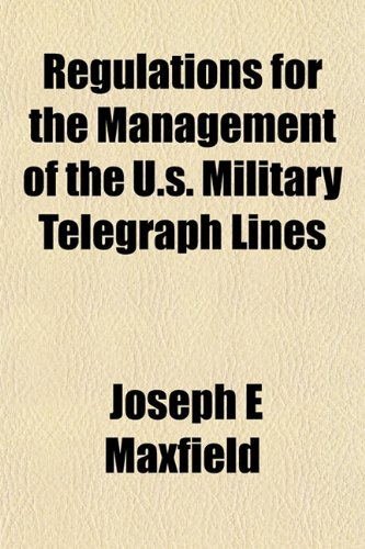 Regulations for the Management of the U.s. Military Telegraph Lines