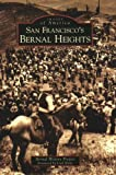 img - for San Francisco's Bernal Heights (CA) (Images of America) book / textbook / text book