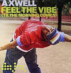 Axwell Feel The Vibe Amazon Com Music