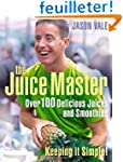 The Juice Master Keeping it Simple: O...