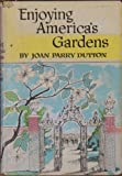 img - for Enjoying America's Gardens book / textbook / text book