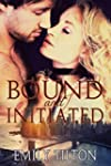 Bound and Initiated (English Edition)