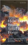 How To Build a Solid Fuel Forge: A Gu...