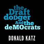 The Draft Dodger and the Democrats | Donald Katz