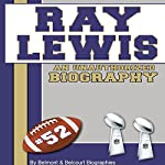 Ray Lewis: An Unauthorized Biography |  Belmont and Belcourt Biographies