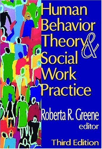 Human Behavior Theory and Social Work Practice (Modern...