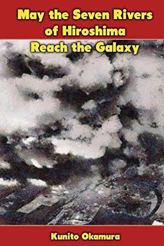 May the Seven Rivers of Hiroshima Reach the Galaxy