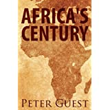Africa's Century: Making Money On The New Frontierby Peter Guest