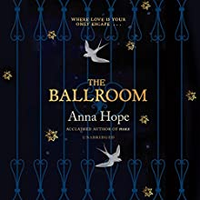 The Ballroom Audiobook by Anna Hope Narrated by Daniel Weyman