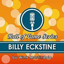 Billy Eckstine Radio/TV Program Auteur(s) : Wink Martindale Narrateur(s) : Wink Martindale