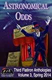 img - for Astronomical Odds (Third Flatiron Anthologies) (Volume 3) book / textbook / text book