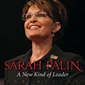 Sarah Palin: A New Kind of Leader | [Joe Hilley]