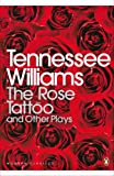 img - for The Rose Tattoo and Other Plays: