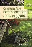 Comment faire son compost et ses engrais