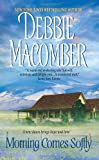 Morning Comes Softly (0061080632) by Debbie Macomber