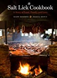 The Salt Lick Cookbook: A Story of Land, Family, and Love