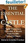 The Essential Castle: Plots, Characte...