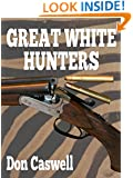 Great White Hunters