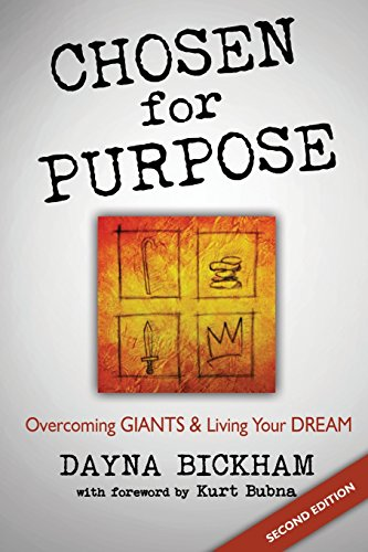 Chosen For Purpose: Overcoming Giants and Living Your Dreams