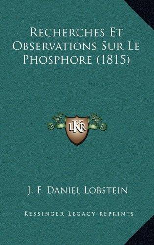 Recherches Et Observations Sur Le Phosphore (1815)