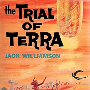 The Trial of Terra | [Jack Williamson]