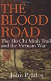 img - for The Blood Road: The Ho Chi Minh Trail and the Vietnam War book / textbook / text book