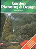 Garden planning & design (A Blandford gardening handbook) (0713714174) by McHoy, Peter