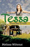 Tessa (Exclusive Free Edition): From Fear to Faith