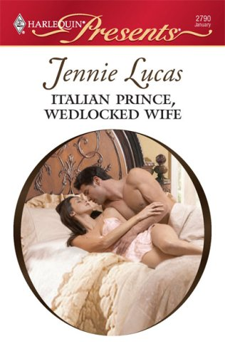 Image for Italian Prince, Wedlocked Wife (Harlequin Presents)