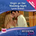 Virgin on Her Wedding Night Audiobook by Lynne Graham Narrated by Steven Crossley