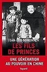 Les fils de princes en Chine : Une g�n�ration au pouvoir en Chine  par Domenach