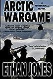 Arctic Wargame: A Justin Hall novel