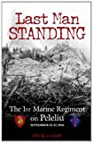 51UzQCXuPQL. SL160  Last Man Standing: The 1st Marine Regiment on Peleliu, September 15 21, 1944