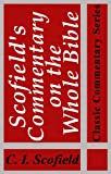 Scofield's Commentary on the Whole Bible (Illustrated) (Classic Commentary Series)