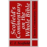 Scofield's Commentary on the Whole Bible (Illustrated) (Classic Commentary Series) ~ C. I. Scofield