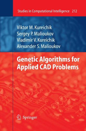 Genetic Algorithms for Applied CAD Problems (Studies in Computational Intelligence) [Kureichik, Viktor M. - Malioukov, Sergey P. - Kureichik, Vladimir V. - Malioukov, Alexander S.] (Tapa Blanda)