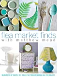img - for Flea Market Finds with Matthew Mead book / textbook / text book