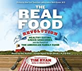 img - for By Tim Ryan The Real Food Revolution: Healthy Eating, Green Groceries, and the Return of the American Family Far (1st Frist Edition) [Audio CD] book / textbook / text book
