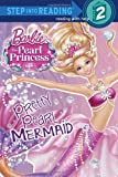 Pretty Pearl Mermaid (Barbie: The Pearl Princess) (Step into Reading)