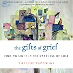 The Gifts of Grief: Finding Light in the Darkness of Loss | Therese Tappouni