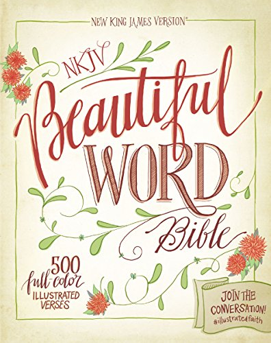 NKJV, Beautiful Word Bible, Hardcover, Red Letter Edition: 500 Full-Color Illustrated Verses (Red Words compare prices)