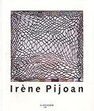 echange, troc Craig Nagasawa, Benoît Antille, Maria Porges, Larry Rinder - Irène Pijoan (1953-2004) : Rétrospective
