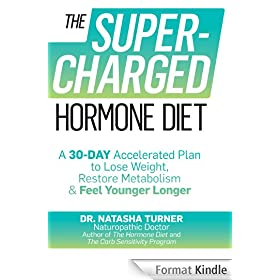 The Supercharged Hormone Diet: A 30-Day Accelerated Plan to Lose Weight, Restore Metabolism, and Feel Younger Longer